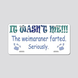 weimaraner farted Aluminum License Plate